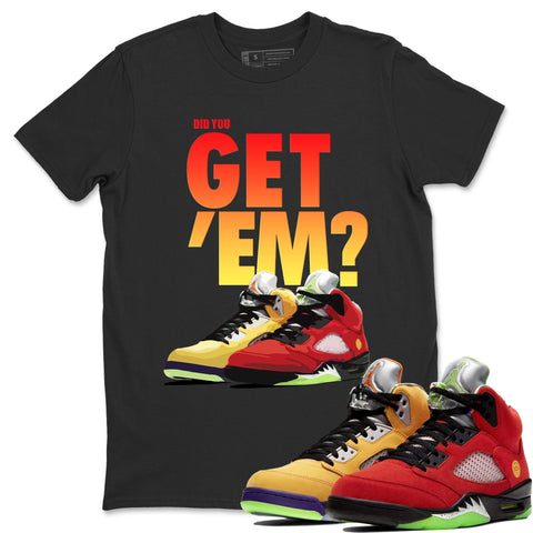 Air Jordan 5 Retro What The Red Yellow Sneaker Tees And Sneaker Matching Outfits Did You Get Em Black Short Sleeve T Shirt Image