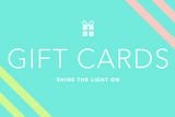 Shine The Light On Gift Card