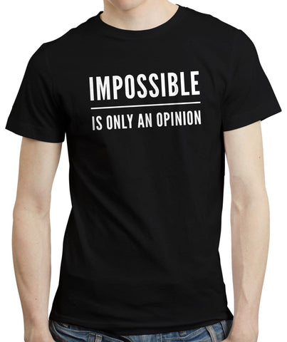 """Impossible Is Only An Opinion"" Motivational T-shirt"