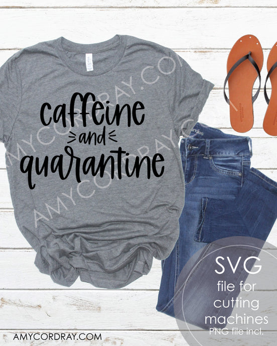 Caffeine And Quarantine SVG Digital Cut File & PNG - Amy Cordray