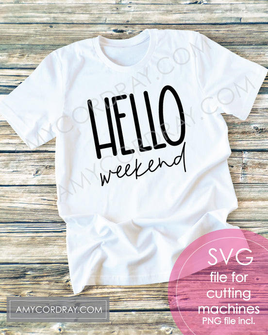 Hello Weekend SVG Digital Cut File & PNG - Amy Cordray