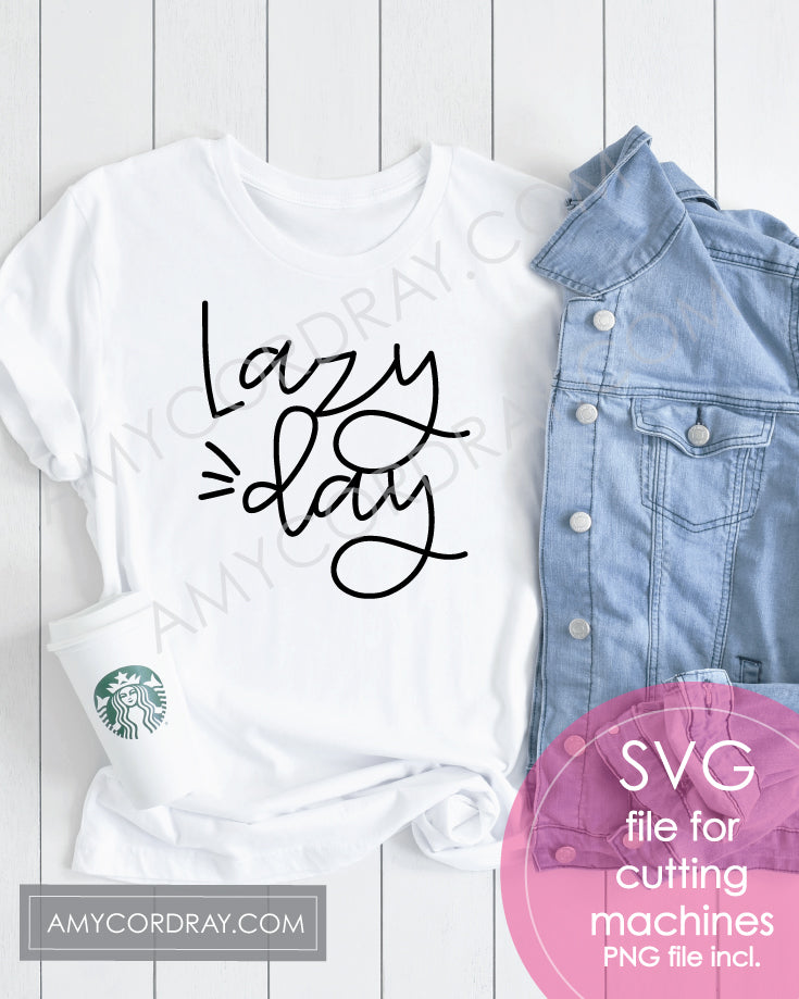 Lazy Day SVG Digital Cut File & PNG - Amy Cordray