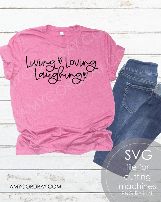 Living Loving Laughing SVG Digital Cut File & PNG - Amy Cordray
