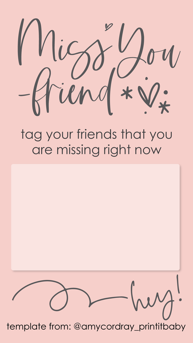 Free Templates For Instagram Stories - Miss You Friend - Amy Cordray
