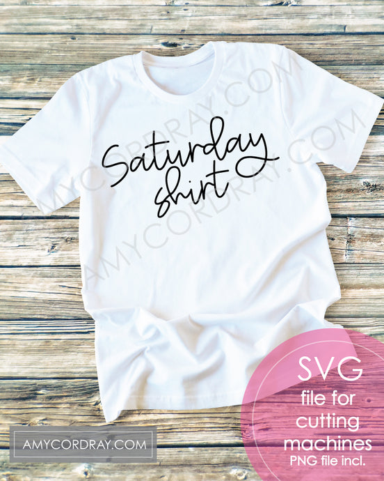 Saturday Shirt SVG Digital Cut File & PNG - Amy Cordray