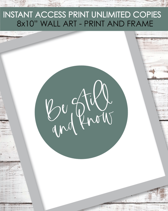 Printable Be Still And Know, 8x10