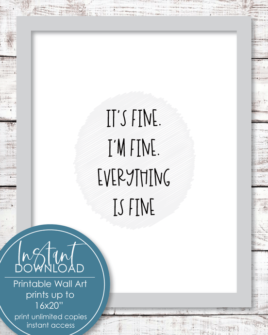 Printable It's Fine, I'm Fine Wall Art Print - Amy Cordray