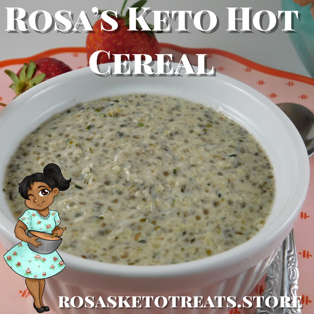 Rosa's Hot Keto Cereal - Rosa's Keto Treats