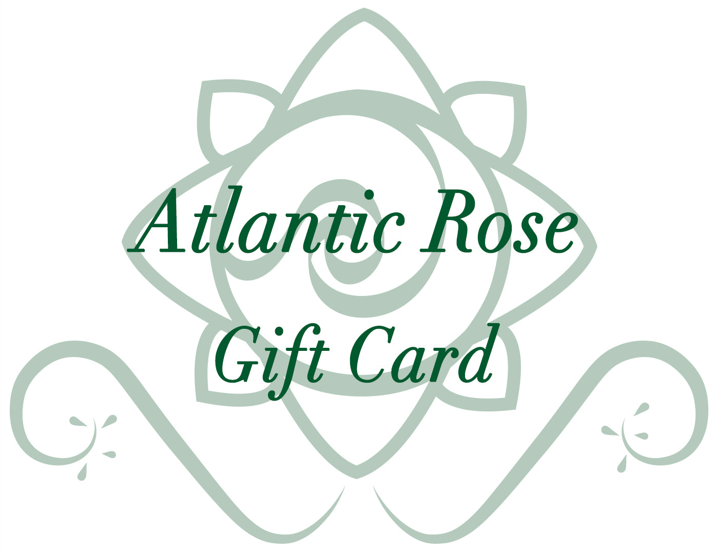 Atlantic Rose Gift Card - Atlantic Rose