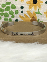 Load image into Gallery viewer, The Future Is Female Cuff Bracelet