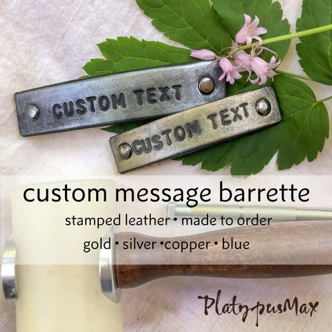 Custom Text Message / Stamped Words, Name, ZIP Code Leather Barrette - Platypus Max