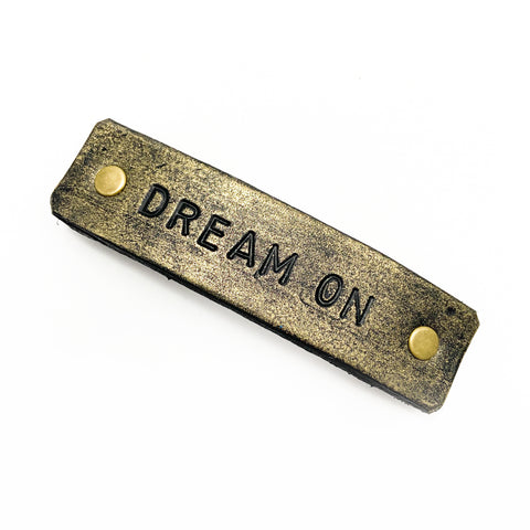 DREAM ON Stamped Leather Barrette - Platypus Max