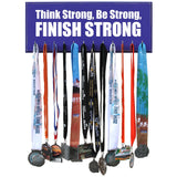 Think Strong, Be Strong, Finish Strong Medal Display Hanger