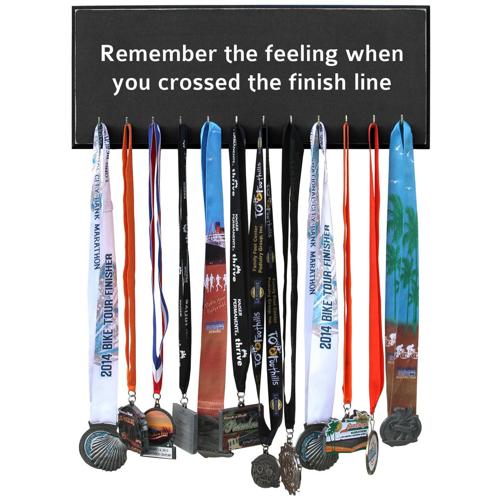 Medal Hanger Display - Remember the feeling when you crossed the finish line - Black 12 Hooks - 20 inches wide