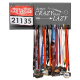 Better Crazy Than Lazy - Medals and Bib Hanger, Holder, Display