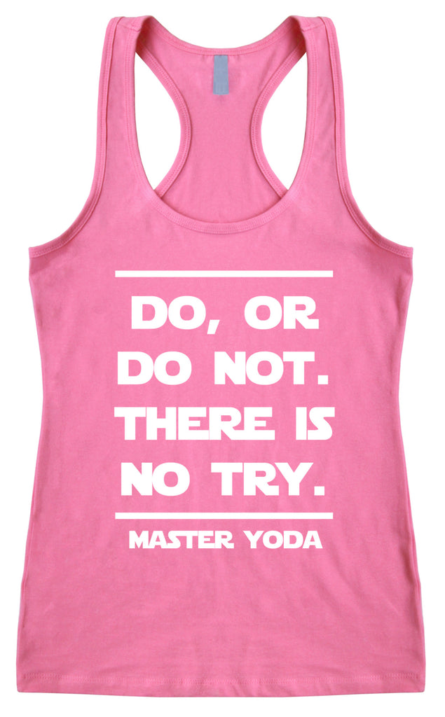 Do Or Do Not There Is No Try - Yoda - Running Racerback Top