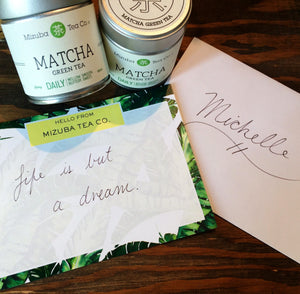 Personalized, handwritten gift note for sets, or all Japanese organic ceremonial matcha green tea moments. Send in the mail!