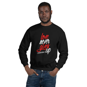 Love Never Gives Up Unisex Sweatshirt