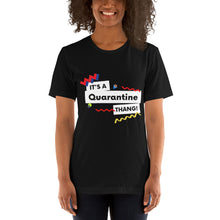 Load image into Gallery viewer, It's a Quarantine Thang Short-Sleeve Unisex T-Shirt