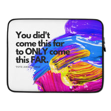 Load image into Gallery viewer, You've Come So Far Laptop Sleeve