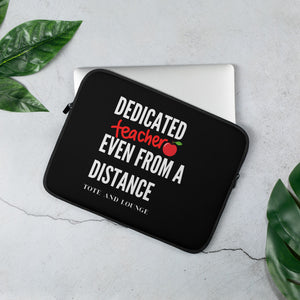 Dedicated Teachers Laptop Sleeve