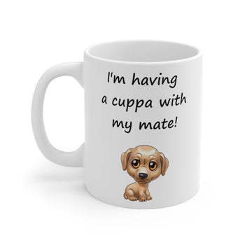 Having A Cuppa With My Mate High-Quality Printed Mug 11oz