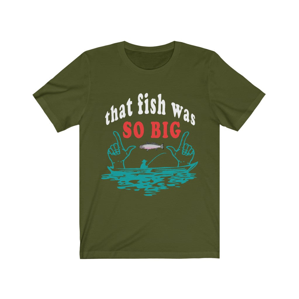 Fish So Big Cotton T-Shirt Unisex Jersey Short Sleeve Tee