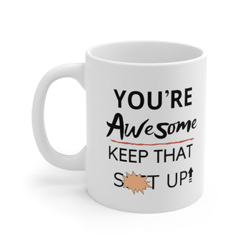 You're Awesome High-quality Printed Mug 11oz