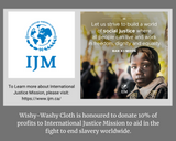 Wishy-Washy Cloth donates 10% of all profits to International Justice Mission to aid in the fight to end slavery worldwide