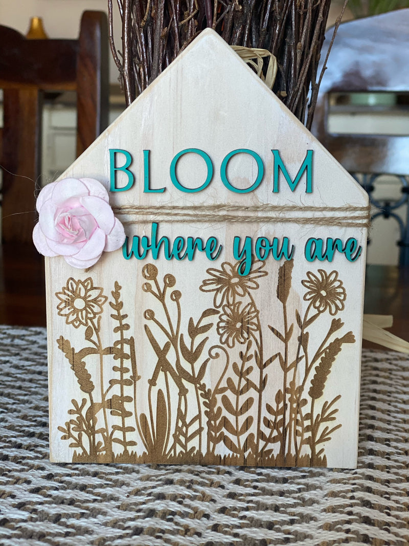 Bloom Where You Are House