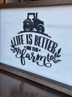 Life is Better on the Farm 12x20 Wood Sign