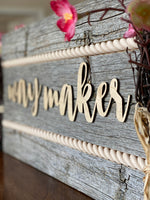 Reclaimed Barn Wood Inspirational Way Maker Sign