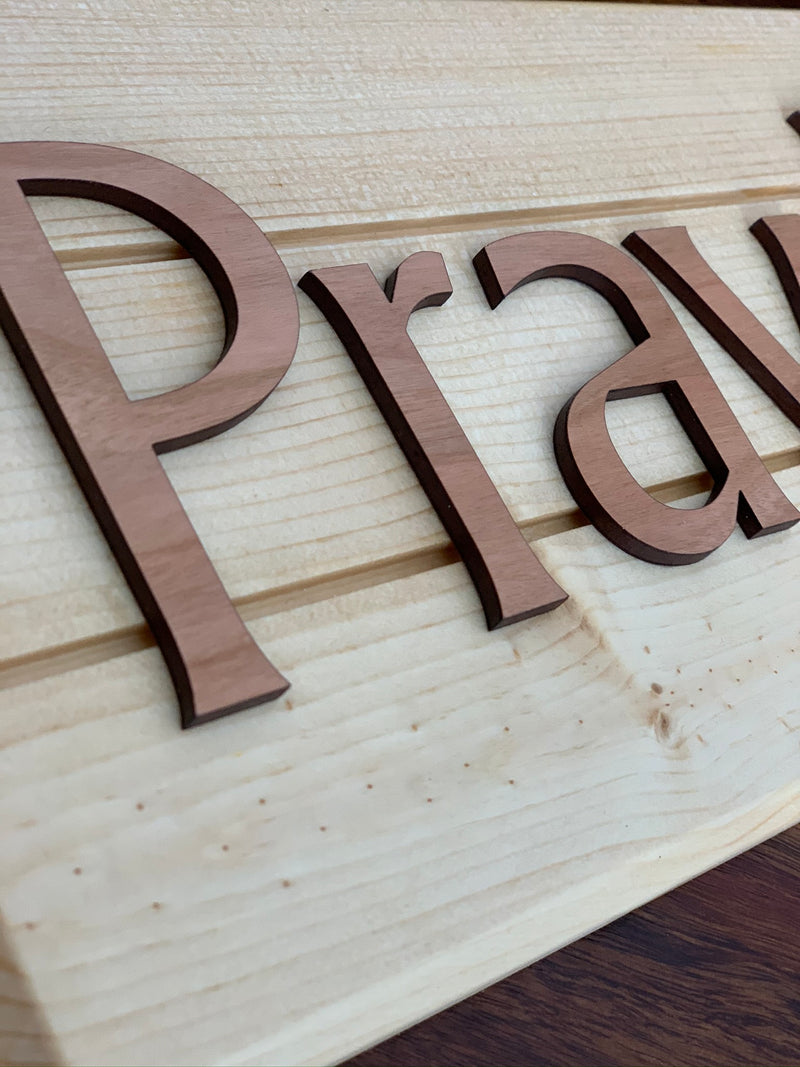 Pray First Wood Sign
