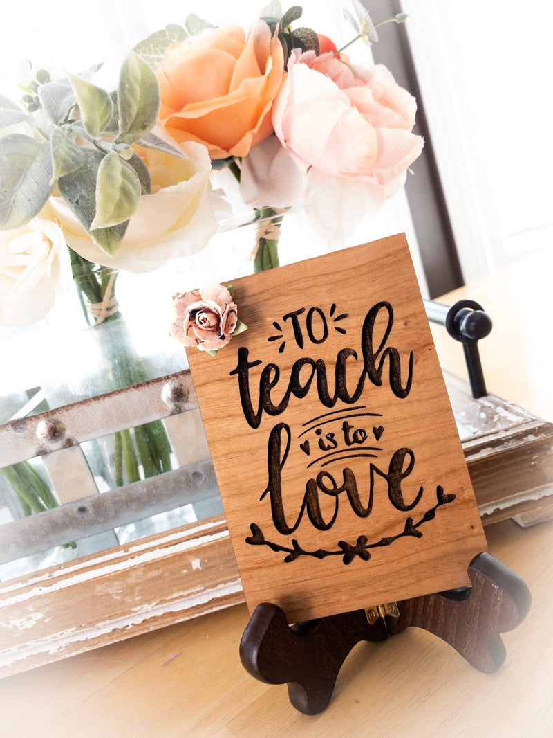 Teacher Appreciation Gift - To Teach is to Love