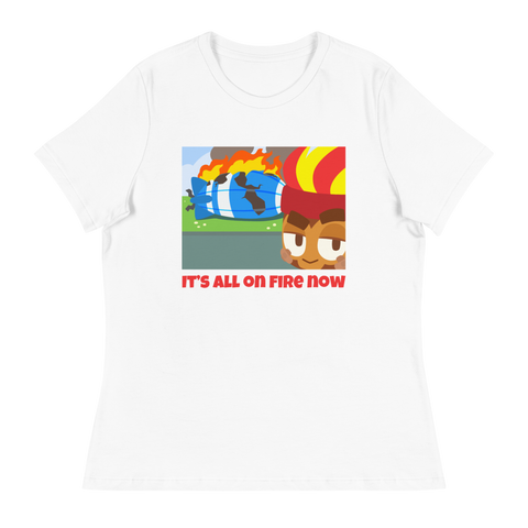 It's All On Fire Now Shirt (Women's)