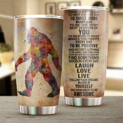 Bigfoot Today Is A Good Day Tumbler Cup - Pandzee