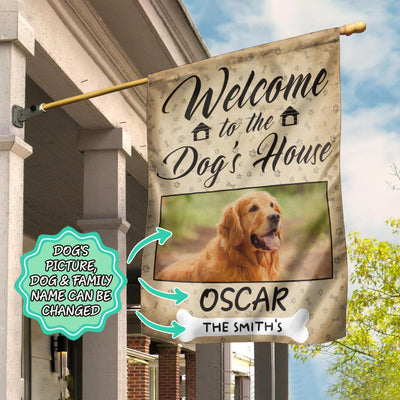 Welcome To The Dog's House Custom Garden Flag - Pandzee
