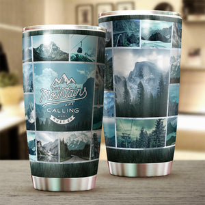 The Mountains Are Calling Tumbler Cup