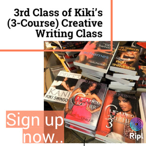 Writing Skype Sessions -(3rd Creative Writing Class of 3-Courses) w/Kiki Swinson