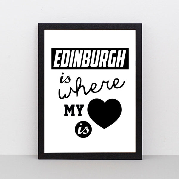 Edinburgh Is Where My Heart Is print