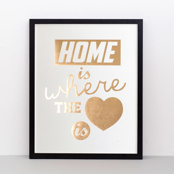 Home Is Where The Heart Is gold foil print