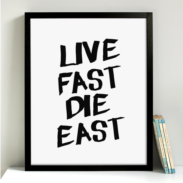 Live Fast Die East London print