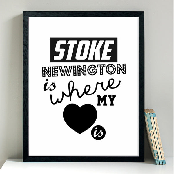 Stoke Newington Is Where My Heart Is art print
