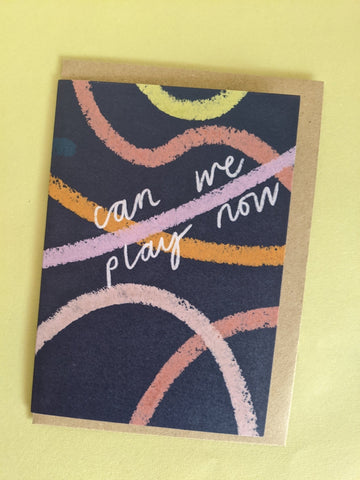 'Can we play now' card - The Stationery Cupboard