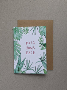 Miss Your Face greetings card - The Stationery Cupboard