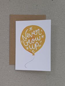 Never Grow Up Greeting Card - The Stationery Cupboard