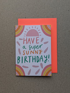Super Sunny Birthday Greetings Card - The Stationery Cupboard