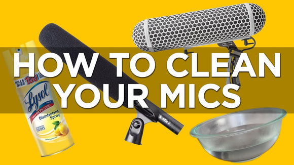 Keep Your Microphones Clean
