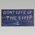 NAVY DON'T GIVE UP THE SHIP PLANK WOOD SIGN (10.5 IN X 20 IN)