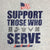 SUPPORT THOSE WHO SERVE T-SHIRT (GREY)